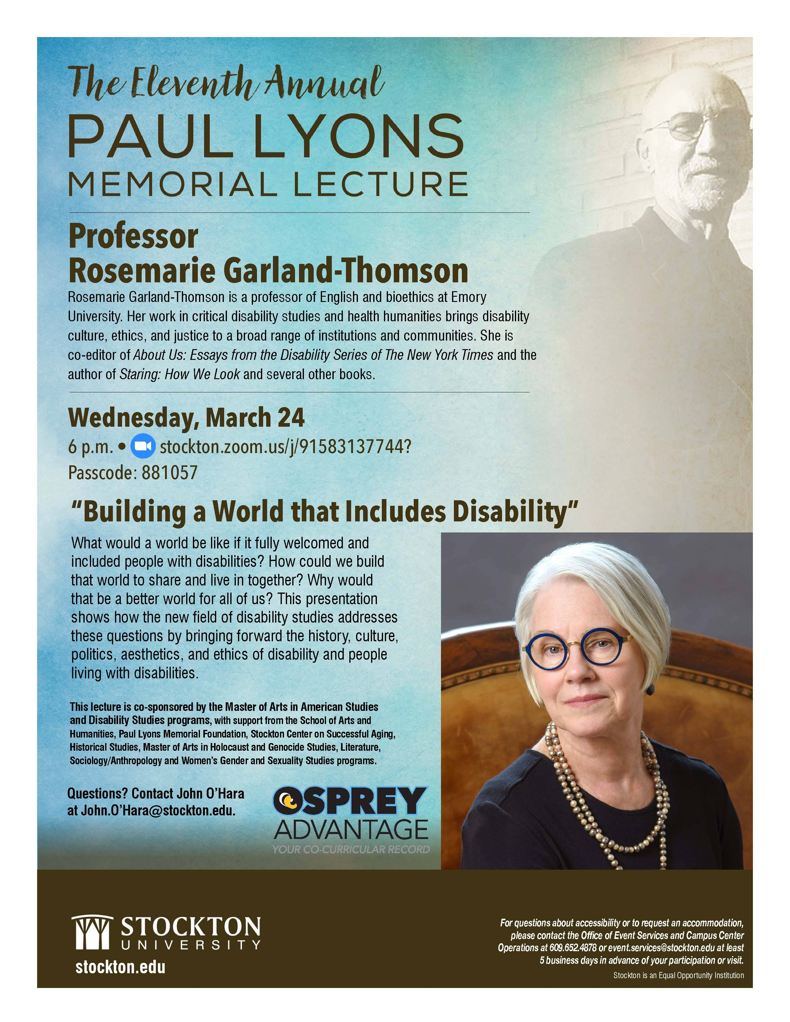 "The Eleventh Annual Paul Lyons Memorial Lecture on Wednesday, March 24, 2021 at 6 p.m. via Zoom features guest speaker Rosemarie Garland-Thomson on ""Building a World that Includes Disability""."