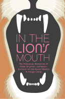 In the Lion's Mouth: The Holocaust Memories of Adele Grynholc Jochelson, Survivor of the Kovno Ghetto and Klooga Camp