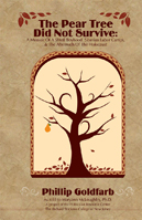 The Pear Tree Did Not Survive: A Memoir of a Shtetl Boyhood, Siberian Labor Camps, and the Aftermath of the Holocaust