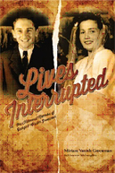 Lives Interrupted: The Memoirs of George and Miriam Greenman