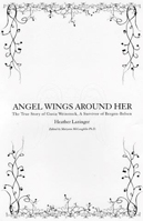 Angel Wings Around Her: A True Story of Gusia Weinstock, A Survivor of Bergen Belsen