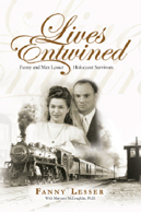 Lives Entwined: Fanny and Max Lesser, Holocaust Survivors