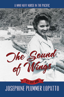 The Sound of Wings: A WWII Navy Nurse in the Pacific