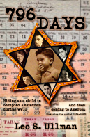 796 Days: Hiding as a child in occupied Amsterdam during WWII and then coming to America