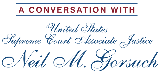 A Conversation with United States Supreme Court Justice Neil Gorsuch