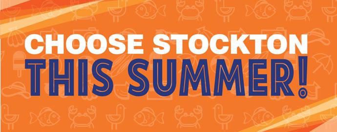 Choose Summer at Stockton