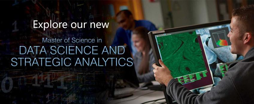 Explore our M.S. in Data Science & Strategic Analytics