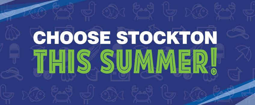 Choose Stockton this Summer!
