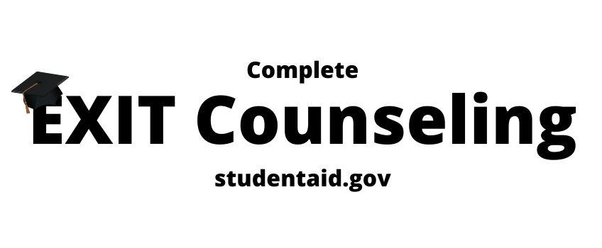 Graduating? Complete EXIT Counseling!