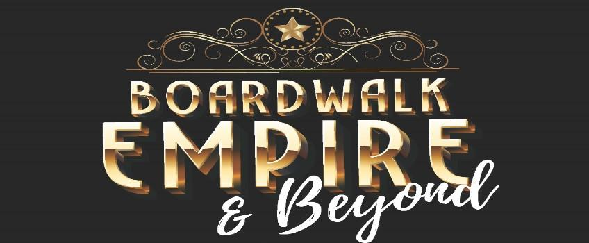 Boardwalk Empire and Beyond