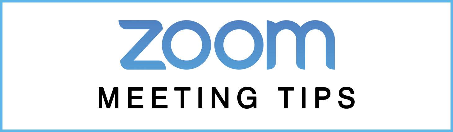Zoom Meeting Tips