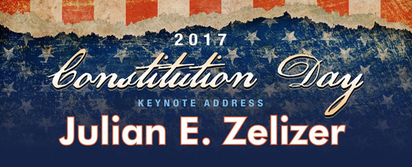 Constitution Day - Keynote Address by Julian E. Zelizer